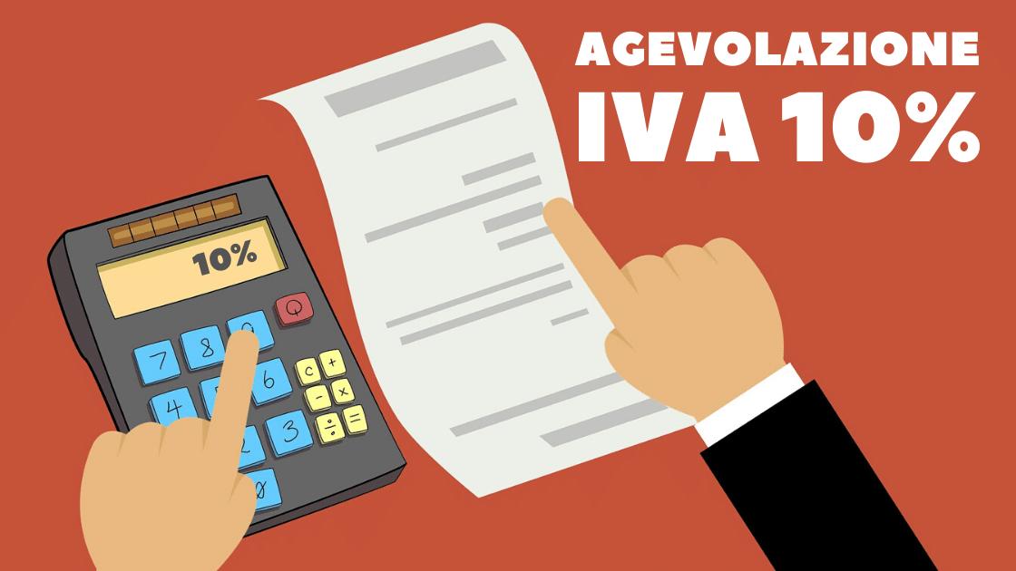 AGEVOLAZIONE IVA 10%
